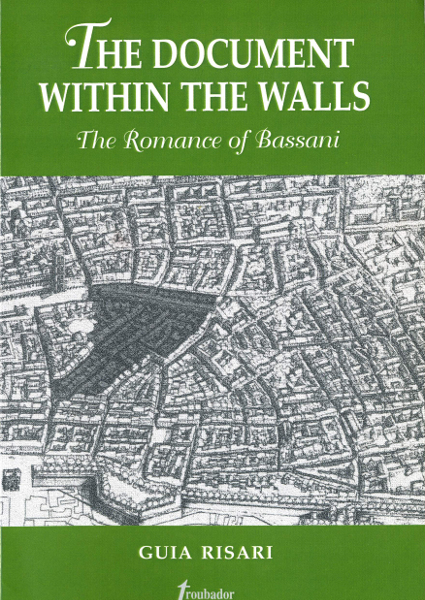 The Document within the walls. The Romance of Bassani